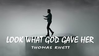 Thomas Rhett    Look What God Gave Her (Lyrics Video)