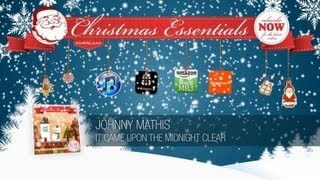Johnny Mathis - It Came Upon the Midnight Clear // Christmas Essentials