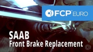 Saab Brake Replacement (9-5 3.0 Turbo Front Pads & Rotors) FCP Euro