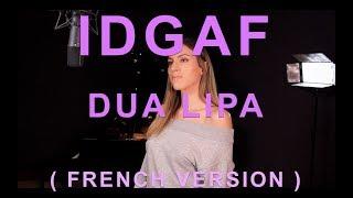 IDGAF ( FRENCH VERSION ) DUA LIPA ( SARA'H COVER )