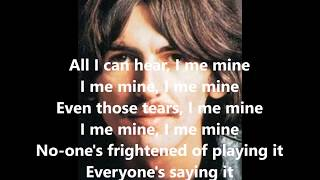 I Me Mine with lyrics