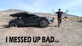 Drove my Audi R8 into a Ditch *STUCK IN THE MIDDLE OF THE DESERT*