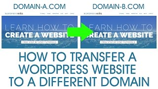 How to transfer a Wordpress website to a different domain