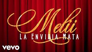 Melii   La Envidia Mata (Audio)