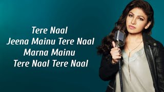 Tere Naal (Lyrics) Tulsi Kumar & Darshan Raval   - YouTube