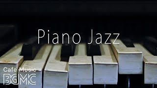 Piano Lounge Jazz Music - Relaxing Piano Jazz Cafe Music - Sleep Jazz Music