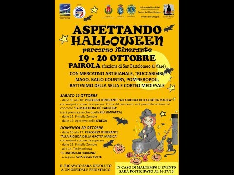 ASPETTANDO HALLOWEEN SABATO 19 E DOMENICA 20 OTTOBRE A PAIROLA FRAZIONE DI SAN BARTOLOMEO AL MARE