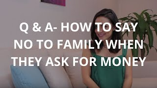 Q & A- How To Say No To Family When They Ask For Money