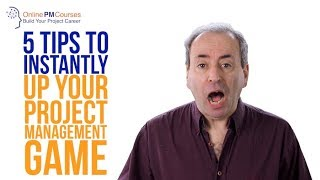 5 Project Management Tips To Instantly Up Your Project Management Game