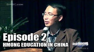 Suab Hmong News: Hmong History and Education in China - Episode 2