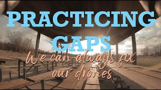 FPV Freestyle | Practicing Gaps | We can always fix our drones