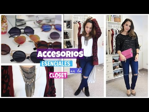 10 ACCESORIOS ESENCIALES EN TU CLOSET | What The Chic