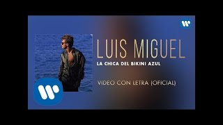 La Chica del Bikini Azul (Letra) - Luis Miguel  (Video)