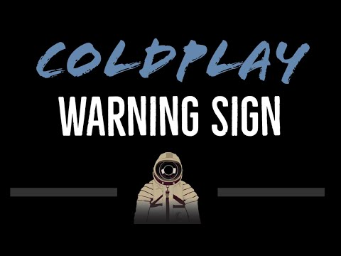 Coldplay • Warning Sign (CC) [Karaoke Instrumental Lyrics]
