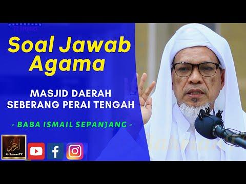 Baba Ismail Sepanjang - Soal Jawab Agama - Masjid Bandar Perda, Seberang Perai