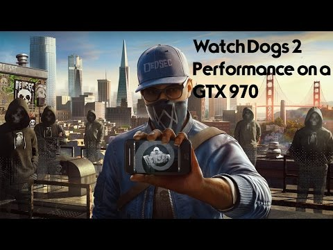 Post your FPS with GTX 970 :: Watch_Dogs 2 General Discussions