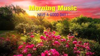 Beautiful Good Morning Music - Wake Up Happy & Positive - Peaceful Healing Meditation Music