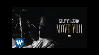 <b>Kelly Clarkson</b>  Move You Official Audio