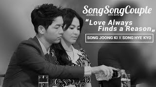 Song Joong Ki and Song Hye Kyo -「Love Always Finds a Reason」