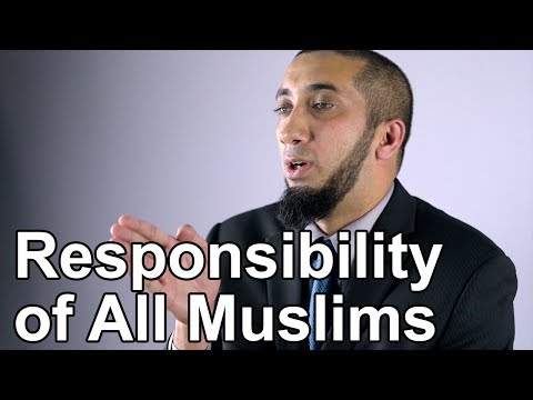 The Responsibility Of All Muslims - Nouman Ali Khan - Quran Weekly