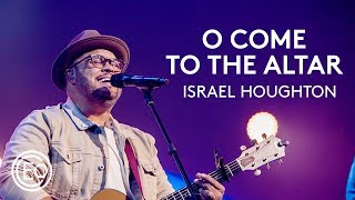 O Come To The Altar feat. Israel Houghton | Live from Ballantyne | Elevation Collective