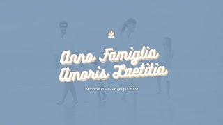 "Video | Anno ""Famiglia Amoris Laetitia"""