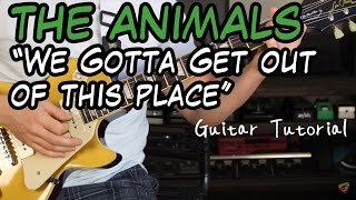 The Animals - We Gotta Get Out Of This Place - Guitar Lesson (ERIC BURDEN AT HIS FINEST!)