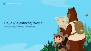 Hello (Salesforce) World - An introduction to Tableau Developer