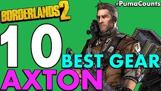 Top 10 Best Guns, Weapons and Gear for Axton the Commando in Borderlands 2 #PumaCounts