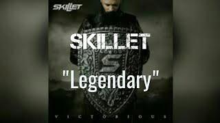 Skillet   Legendary [Lyric Video]