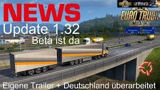 ETS2 I NEWS 🚨 Update 1.32 Ist Da I Eigene Trailer + Deutschland überarbeitet [Deutsch/HD]