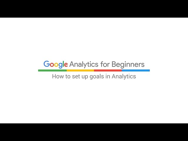 11. How to set up Goals in Analytics