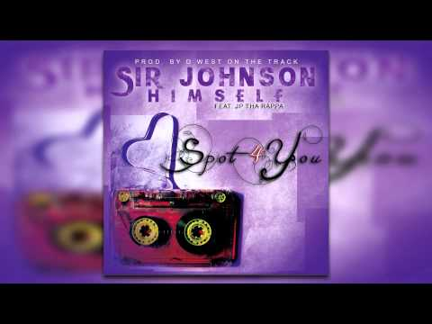 ''Spot 4 You'' by ''Sir Johnson Himself'' feat. ''JP Tha Rappa'' produced by ''D West''
