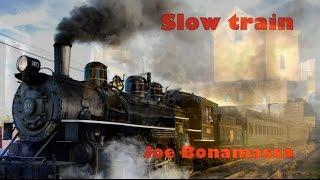 Joe Bonamassa - Slow train