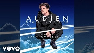 """Video thumbnail of """"Audien - Something Better (Two Friends Remix/Audio) ft. Lady Antebellum"""""""