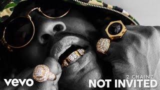 2 Chainz   Not Invited (Audio)