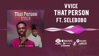 VVice   That Person [Official Audio] Ft. Selebobo