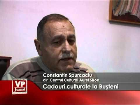 Cadouri culturale la Buşteni