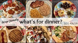 What's for Dinner? (& dessert!) | REALLY GOOD MEALS THIS WEEK 👏🏼🙌🏼 | Large Family Meals 🍽🍰🥧