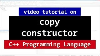 CPP Copy Constructor with Example | C++ Programming Video Tutorial