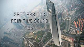 Matt Braiton–Primitive sound #55