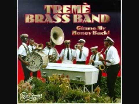 Gimme My Money Back by the Treme Brass Band online metal music video by TREME BRASS BAND