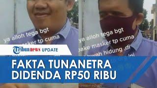 Fakta Pria Tunanetra Disebut Kena Denda Rp50 Ribu karena Masker Melorot, Ternyata Dipalak Preman