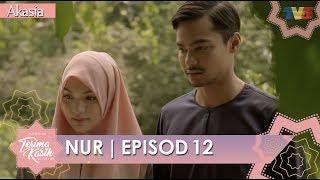 HIGHLIGHT: Episod 12 | Nur