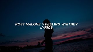 Post Malone - Feeling Whitney (Lyrics)