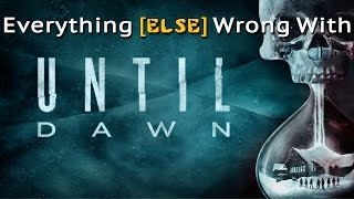 Everything (Else) Wrong with Until Dawn