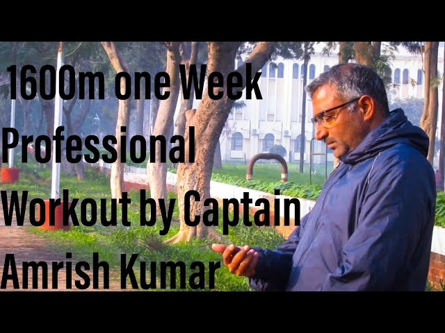 1600m One Week Professional Workout by Senior Army #Coach Captain Amrish Kumar