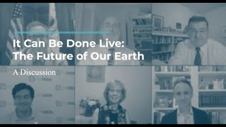 Click to play: It Can Be Done Live: The Future of Our Earth