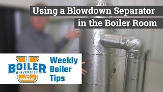 Using a Blowdown Separator in the Boiler Room - Weekly Boiler Tip