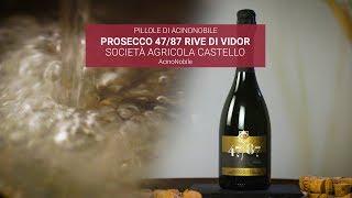 Prosecco Valdobbiadene DOCG - Rive di Vidor| Castello